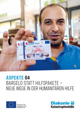 Aspekte 4: Bargeld statt Hilfspakete - Neue Wege in der Humanitären Hilfe